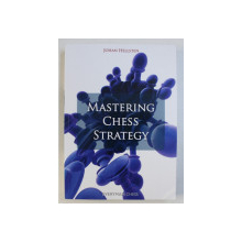 MASTERING CHESS STRATEGY by JOHAN HELLSTEN , 2016