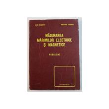 MASURAREA MARIMILOR ELECTRICE SI MAGNETICE , PROBLEME de IOAN BRASOVAN si GHEORGHE GHERMAN , 1978