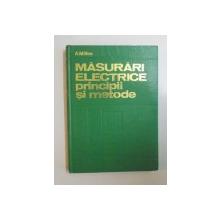 MASURARI ELECTRICE , PRINCIPII SI METODE de A. MILLEA , 1980