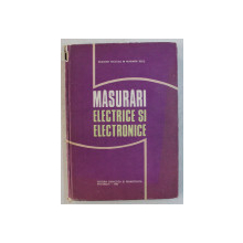 MASURARI ELECTRICE SI ELECTRONICE de EDMOND NICOLAU , MARIANA BELIS , 1984