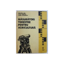 MASURATORI TERESTRE PENTRU AGRICULTURA de ION - NELU LEU si MARIN RADULESCU , 1990
