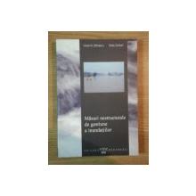 MASURI NESTRUCTURALE DE GESTIUNE A INUNDATIILOR de VIOREL AL. STANESCU , RADU DROBOT , 2002