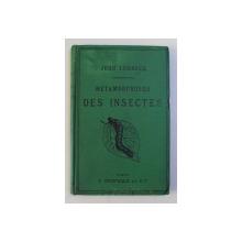 MATAMORPHOSES DES INSECTES par JOHN LUBBOCK , 1880