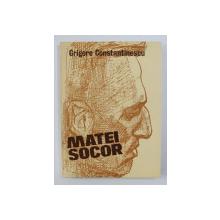 MATEI SOCOR de GRIGORE CONSTANTINESCU , 1983 , DEDICATIE *