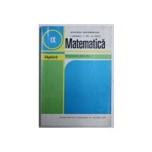 MATEMATICA - ALGEBRA , MANUAL PENTRU CLASA A A IX -A de C . NASTASESCU ...GH. RIZESCU , 1997