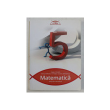 MATEMATICA , CLASA A V - A , SEMESTRUL I de CATALIN STANICA ... DUMITRU SAVULESCU , 2015