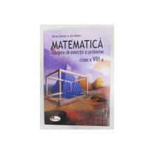 MATEMATICA -CULEGERE DE EXERCITII SI PROBLEME , CLASA A VIII-A de PETRE SIMION si ION MARIN , 2003