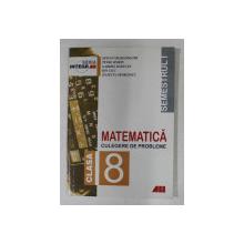 MATEMATICA - CULEGERE DE PROBLEME , CLASA 8 , SEMESTRUL I de STEFAN SMARANDACHE ...JULIETTA GEORGESCU , 1999