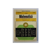 MATEMATICA : ELEMENTE DE ALGEBRA SUPERIOARA - MANUAL PENTRU CLASA A XI -A de C . NASTASESCU ..I. STANESCU , 1997