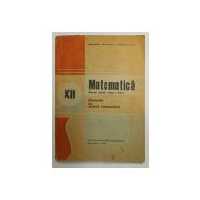 MATEMATICA  - ELEMENTE DE ANALIZA MATEMATICA - MANUAL PENTRU CLASA A XII -A de NICU BOBOC si ION COLOJOARA , 1988