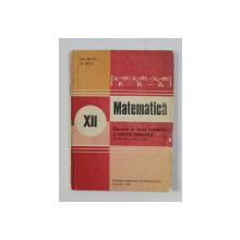 MATEMATICA - ELEMENTE DE TEORIA PROBABILITATILOR SI STATISTICA MATEMATICA , MANUAL PENTRU CLASA A XII -A de GH. MIHOC si N. MICU , 1985