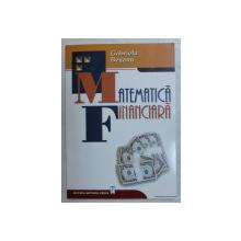 MATEMATICA FINANCIARA CLASICA SI MODERNA de GABRIELA BEGANU , 2001