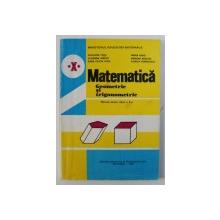 MATEMATICA : GEOMETRIE SI TRIGONOMETRIE - MANUAL PENTRU CLASA A X-A de AUGUSTIN COTA ...FLORICA VORNICESCU , 1998