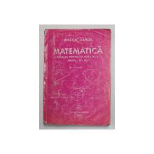 MATEMATICA, MANUAL PENTRU CLASA A IX-a, PROFIL M1, M2 de MIRCEA GANGA, 2001