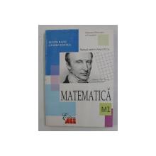 MATEMATICA , MANUAL PENTRU CLASA A XI - A , M1 de EUGEN RADU si OVIDIU SONTEA , 2006