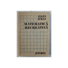 MATEMATICA RECREATIVA de EUGEN GURAN , 1985