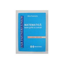 MATEMATICA - TESTE GRILA CU SOLUTII PENTRU ADMITEREA 2006 LA UPB de MIHAI POSTOLACHE