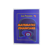 MATEMATICI FINANCIARE  de ION PURCARU , 1998
