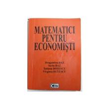 MATEMATICI PENTRU ECONOMISTI  - TEORIE SI APLICATII de DRAGOMIRA BAZ ...SORIN BAZ , 2001