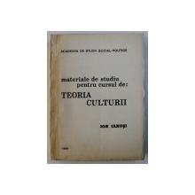 MATERIALE DE STUDIU PENTRU CURSUL DE : TEORIA CULTURII de ION IANOSI , 1989