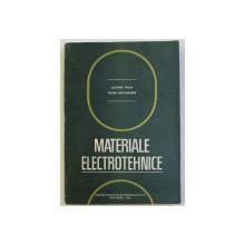 MATERIALE ELECTROTEHNICE de ALFONS IFRIM , PETRU NOT INGHER , 1992