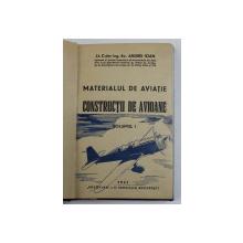 MATERIALUL DE AVIATIE , CONSTRUCTII DE AVIOANE , VOL. I de ANDREI IOAN , 1941