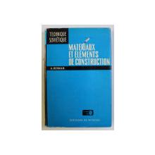 MATERIAUX ET ELEMENTS DE CONSTRUCTION par A. KOMAR , 1978