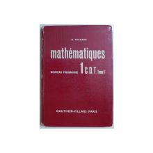 MATHEMATIQUES -  NOUVEAU PROGRAMME 1 C, D, T, - TOME 1 par H. POCHARD , 1967