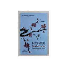MATSURI, SARBATOARE, GANDURI PENTRU SUFLET de MASHA ALEXANDROVNA, 2012