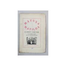 MATUSA MATILDA de HENRIETTE YVONNE STAHL cu un portret inedit de LUCIA DEMETRIADE-BALACESCU - BUCURESTI, 1931* cu dedicatia autoarei catre pictorita Lucia Demetriade-Balacescu