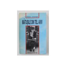 MATUSILE DIN TEL AVIV de RADU COSASU , 1993