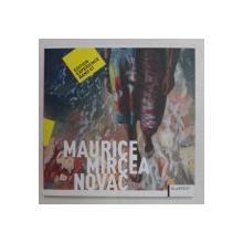 MAURICE MIRCEA NOVAC , EDITION EXPERIENCE BAND 01  - EDITIE IN ROMANA , GERMANA , ENGLEZA de DOINA TALMANN , 2013