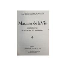 MAXIMES DE LA VIE - REFLEXIONS SENTENCES ET MAXIMES par LA ROCHEFOUCAULD , CARTE DE FORMAT MIC , EDITIE INTERBELICA