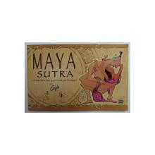 MAYA SUTRA  ( EL KAMA SUTRA VISTO - Y PRACTICADO  - POR LOS MAGAS por COVO , 2001