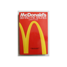 McDONALD 'S BEHIND THE ARCHES by JOHN F. LOVE , 1995
