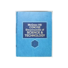 McGRAW - HILL CONCISE ENCYCLOPEDIA OF SCIENCE & TECHNOLOGY , editor in chief SYBIL P. PARKER , 1984