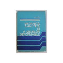 MECANICA ANALITICA SI A MEDIILOR DEFORMABILE de IOAN MERCHES si LUCIAN BURLACU , 1983