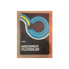 MECANICA FLUIDELOR de CONSTANTIN IAMANDI , VIRGIL PETRESCU , 1978
