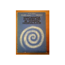 MECANICA FLUIDELOR SI MASINI HIDRAULICE- DAN. GH. IONESCU, PAUL MATEI...., BUC. 1983