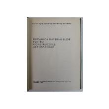 MECANICA MATERIALELOR PENTRU CONSTRUCTIILE AEROSPATIALE de AlEX NICA SI ALEX MORTUN
