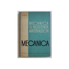 MECANICA SI REZISTENTA MATERIALELOR VOL. I - MECANICA de MIHAIL SARIAN , 1961 DEDICATIE*