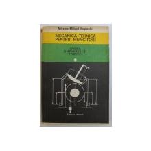 MECANICA TEHNICA PENTRU MUNCITORI , VOL. II : STATICA SI APLICATIILE EI de MIRCEA - MIHAIL POPOVICI , 1980