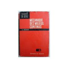 MECANIQUE DES MILIEUX CONTINUS , TOME I  par L . SEDOV , 1975