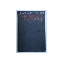 MECANIQUE QUANTIQUE, THEORIE NON RELATIVISTE de L.LANDAU ET. E. LIFCHITZ  MOSCOU 1966