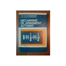 MECANISME DE ARMAMENT AUTOMAT de I. MARINESCU , S. VERBONCU , Bucuresti 1973