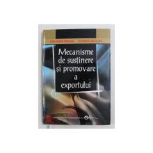MECANISME DE SUSTINERE SI PROMOVARE A EXPORTULUI de DAN RADU RUSANU si FLORINA NICOLAE , 2006