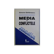 MEDIA SI CONFLICTELE de SIMONA STEFANESCU , 2004