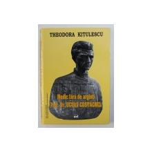 MEDIC FARA DE  ARGINTI - PROF . DR. OCTAV COSTACHEL de THEODORA KITULESCU  , 2005
