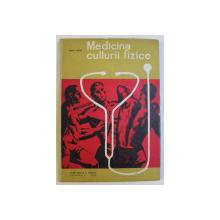 MEDICINA CULTURII FIZICE de ADRIAN N. IONESCU , 1966
