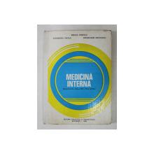 MEDICINA INTERNA  - MANUAL PENTRU CLASA A XII -A , LICEE SANITARE de MIRCEA IONESCU ...ANTON - DAN NICULESCU , 1985